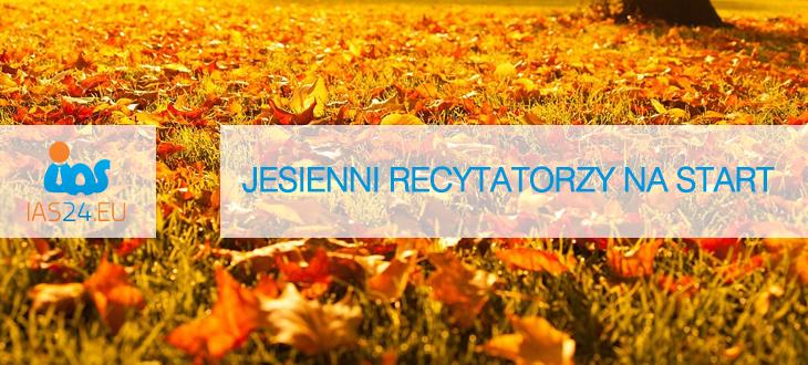 IAS 24: Jesienni recytatorzy na start