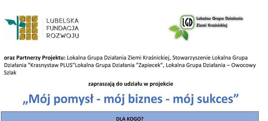 """Projekt """"Mój pomysł - mój biznes - mój plan"""" LGD Ziemi Kraśnickiej"""