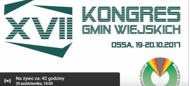 XVII Kongres Gmin Wiejskich, 19-20 października 2017 r. - projekty stanowisk, transmisja online