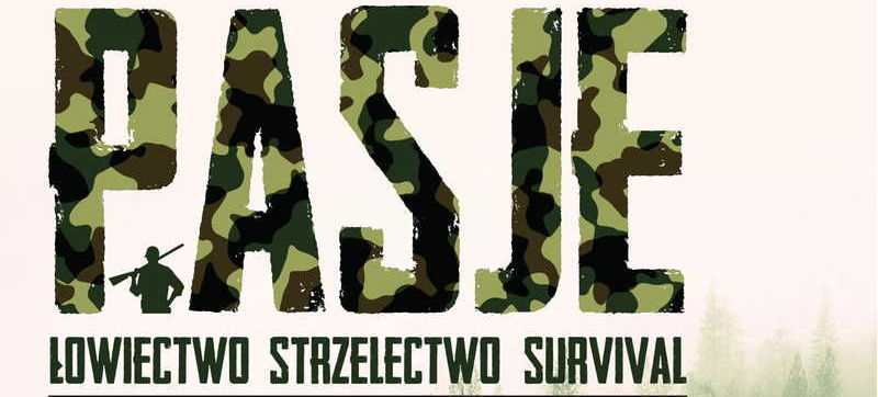 PASJE – ŁOWIECTWO STRZELECTWO SURVIVAL