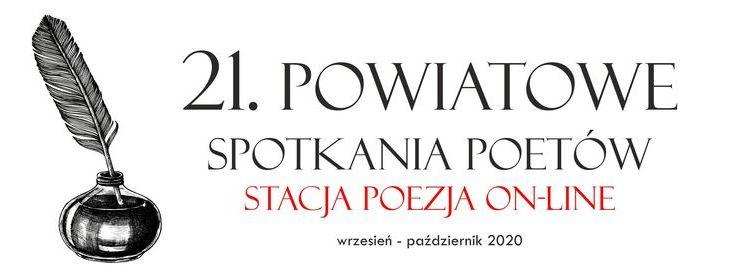Grafika ogólna: pióro w kałamarzu napis: 21 Powiatowe spotkanie poetów- stacja poezja on-line, wrzesień-październik 2020