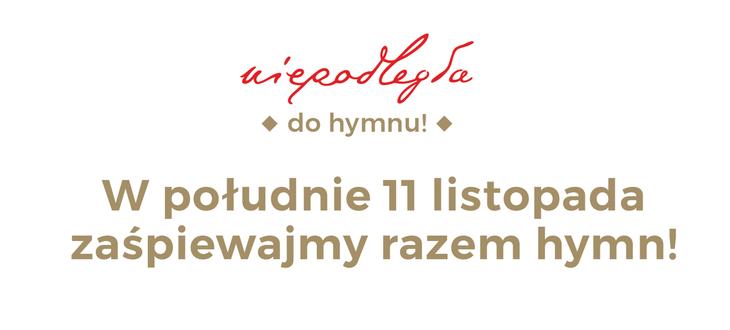 """""""Niepodległa do hymnu"""" – zapraszamy do śpiewania Mazurka Dąbrowskiego 11 listopada w samo południe"""