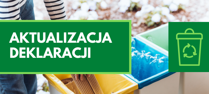 Napis na zielonym tle Aktualizacji deklaracji - w tle kobieta segregująca śmieci