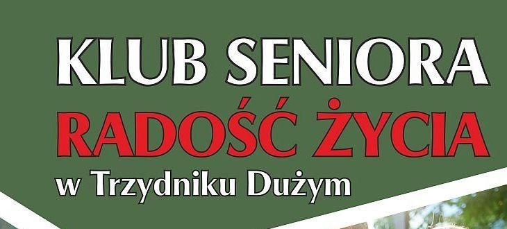 Klub Seniora- radość życia w Trzydniku Dużym