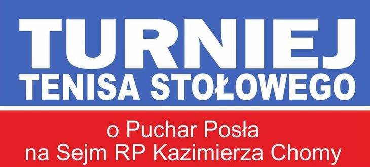 Kawałek plakatu z napisem: TURNIEJ TENISA STOŁOWEGO o Puchar Posła na Sejm RP Kazimierza Chomy