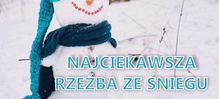 Bałwan z napisem Najciekawsza rzeźba na śniegu