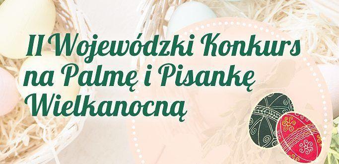 Napis na wielkanocnym tle - II Wojewódzki Konkurs na Palmę Pisankę Wielkanocną