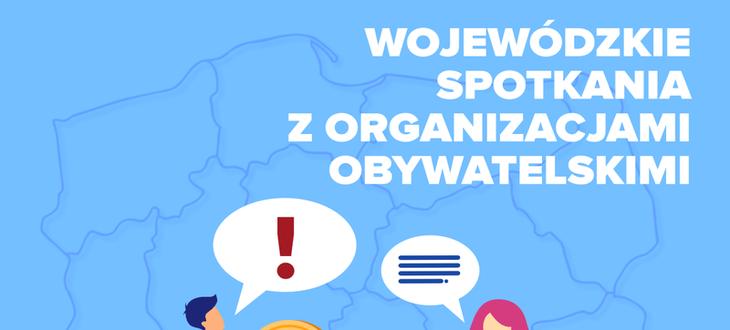 Grafika z napisem Wojewódzkie spotkania z organizacjami obywatelskimi
