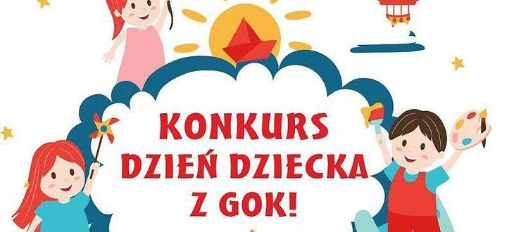 Kawałek obrazka z dziećmi i napisem Konkurs dzień dziecka z GOK