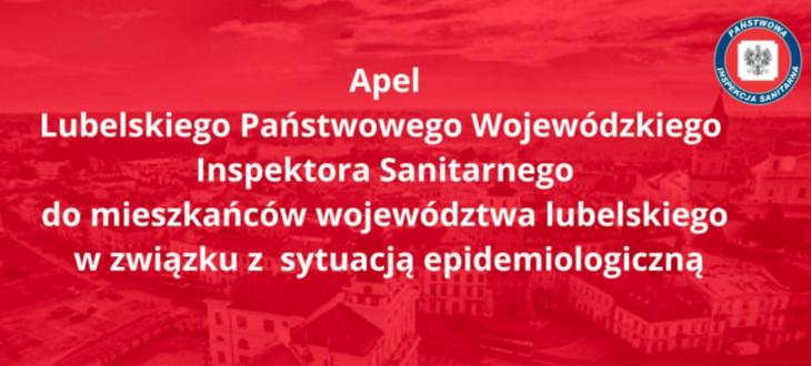 Grafika z napisem Apel Lubelskiego Państwowego Wojewódzkiego Inspektora Sanitarnego do mieszkańców województwa lubelskiego, w związku z sytuacją epidemiologiczną