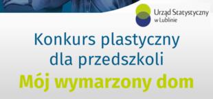 Baner z logo Urząd statystyczny w Lublinie oraz napisem Konkurs plastyczny dla przedszkoli Mój wymarzony dom