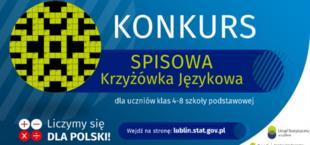 Grafika z napisami: KONKURS SPISOWA Krzyżówka Językowa dla uczniów klas 4-8 szkoły podstawowej OO Liczymy się x + DLA POLSKI! Wejdź na stronę: lublin.stat.gov.pl Urząd Statystyczny wl ublinie