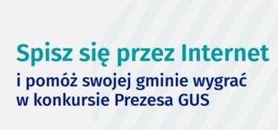 Grafika z napisami: Spisz się przez Internet i pomóż swojej gminie wygrać w konkursie Prezesa GUS