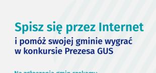 Grafika z napisami: Spisz się przez Internet i pomóż swojej gminie wygrać w konkursie Prezesa GUS Na zatoczonia Tmin czolcamu