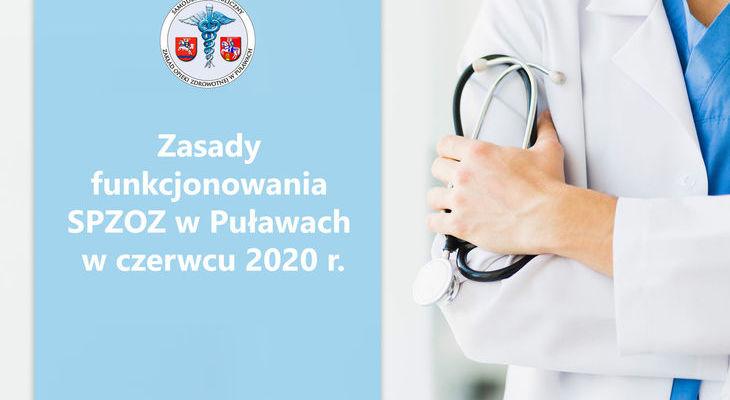 Zasady funkcjonowania SPZOZ w Puławach w czerwcu 2020 r.