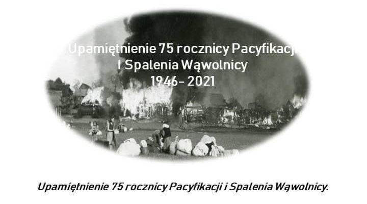Upamiętnienie 75 rocznicy Pacyfikacji i Spalenia Wąwolnicy 1946-2021