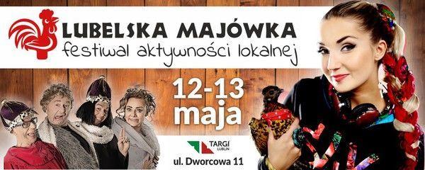 LUBELSKA MAJÓWKA - Festiwal Aktywności Lokalnej