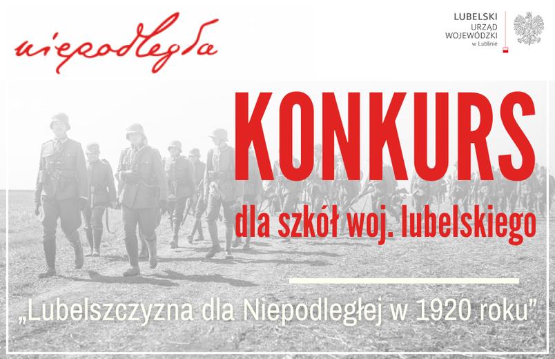 """Konkurs dla szkół woj. lubelskiego - ,,Lubelszczyzna dla Niepodległej w 1920 roku"""""""