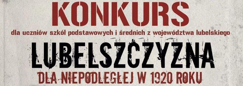 """Konkurs """"Lubelszczyzna dla Niepodległej w 1920 roku"""" dla szkół woj. lubelskiego"""