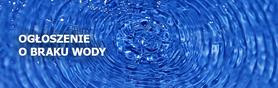 Ogłoszenie o przewie w dostawie wody 18.09.2017 r.