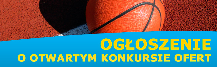 Ogłoszenie o Otwartym Konkursie Ofert - Wspierania i upowszechniania kultury fizycznej.