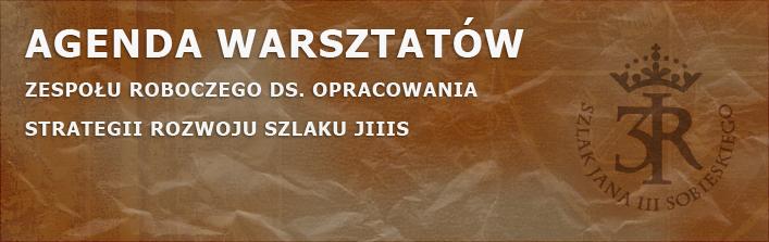 Zaproszenie na warsztaty Zespołu Roboczego ds. opracowania Strategii rozwoju Szlaku JIIIS