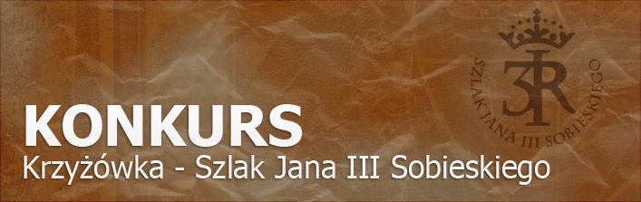 Konkurs - Krzyżówka - Szlak Jana III Sobieskiego
