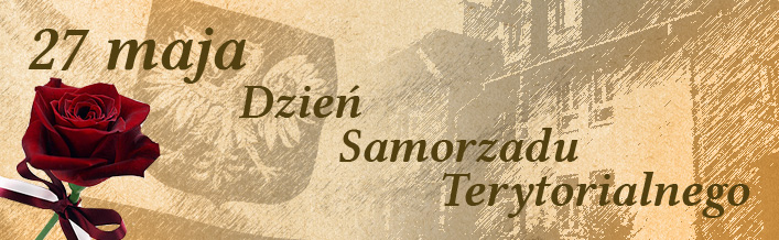 27 Maja - Dzień Samorządu Terytorialnego