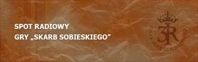 Spot radiowy oraz plakat gry - Skarb Sobieskiego