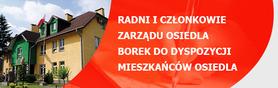 Radni i Członkowie Zarządu Osiedla Borek do DYSPOZYCJI Mieszkańców Osiedla