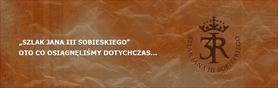 """""""Szlak Jana III Sobieskiego"""" oto co osiągnęliśmy dotychczas…"""