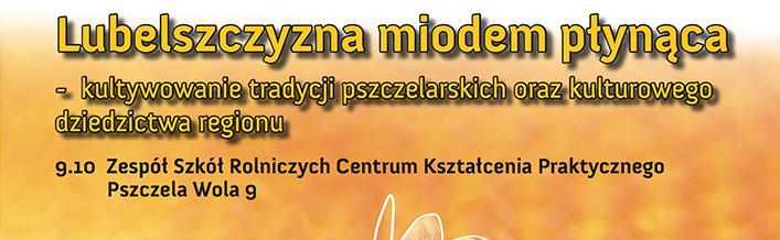 LUBELSZCZYZNA MIODEM PŁYNĄCA - Kultywowanie tradycji pszczelarskich oraz kulturowego dziedzictwa regionu
