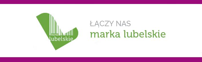Ambasador Województwa Lubelskiego i Projekt Marka Lubelskie