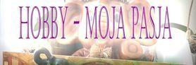 HOBBY - MOJA PASJA