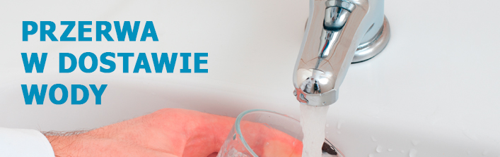 Informacja Przedsiębiorstwa Gospodarki Komunalnej Wólka Sp. z o.o. dotycząca przerwy w dostawie wody.