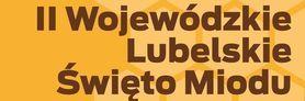 II Wojewódzkie Lubelskie Święto Miodu