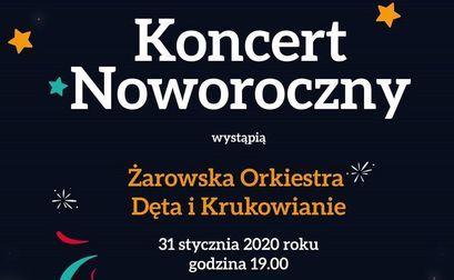 plakat z napisami: Koncert Noworoczny wystąpią Żarowska Orkiestra* Dęta i Krukowianie 31 stycznia 2020 roku godzina 19.00