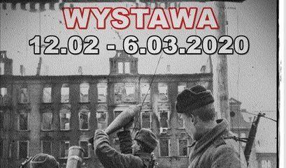 Zdjęcie zburzonej warszawy i napis  WYSTAWA 12.02 - 6.03.2020
