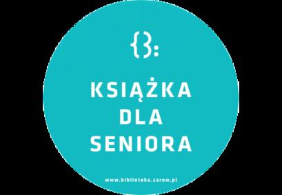 Logo {3: KSIĄŻKA DLA SENIORA www.biblioteka.zarow.pl