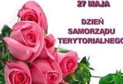 Róże i napis:  27 maja Dzień Samorządu Terytorialnego
