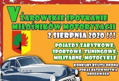 Plakat V ŻAROWSKIE SPOTKANIE MIŁOŚNIKÓW MOTORYZACJI 2 SIERPNIA 2020 !!! POJAZDY ZABYTKOWE, SPORTOWE, TUNINGOWE, MILITARNE, MOTOCYKLE KONKURS RZUT UOPONA POKAZ RATOWNICTWA DROGOWEGO