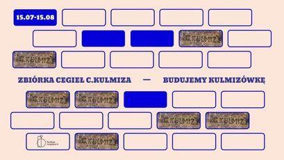 plakať z cegieł z napisami: ZBIÓRKA CEGIEL C.KULMIZA BUDUJEMY KULMIZÓWKE