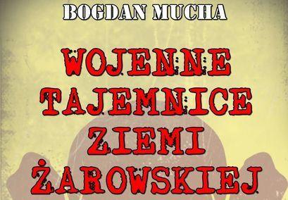 """Plakat promujący zakup książki Bogdana Muchy """"Wojenne Tajemnice Ziemi Żarowskiej"""""""