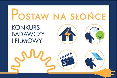 Logo konkursu Postaw na Słońce POSTAW NA SŁOŃCE KONKURS BADAWCZY I FILMOWY