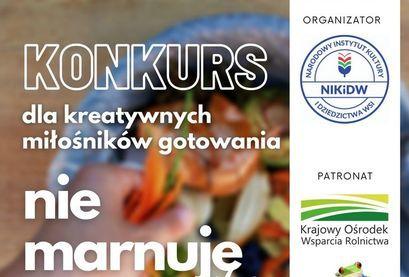 Plakat Konkurs Nie marnuję żywności: KONKURS NIKIDW DZIEDZICTWA dla kreatywnych miłośników gotowania