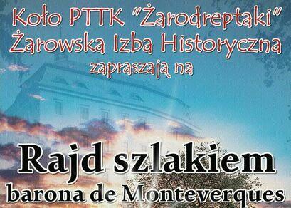 """Kawałek plakatu Rajd Pieszy: Koło PTTK """"Żarodreptaki"""" Żarowska Izba Historyczna zapraszają na Rajd szlakiem barona de Monteverques"""
