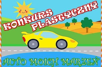 Plakat Konkurs plastyczny Auto Moich Marzeń