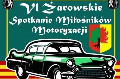 VI Żarowskie Spotkanie Miłośników Motoryzacji