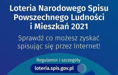 Loteria Narodowego Spisu Powszechnego Ludności i Mieszkań 2021 Sprawdź co możesz zyskać spisując się przez Internet! Regulamin i szczegóły loteria.spis.gov.pl