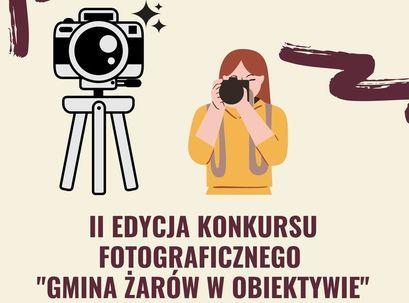 """II edycja konkursu fotograficznego """"Gmina Żarów w obiektywie"""" plakat"""